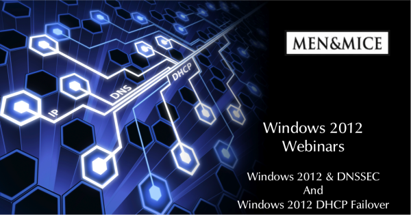 Windows 2012 DNSSEC and DHCP Failover Webinars