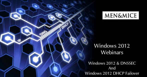 Windows 2012 DNSSEC and DHCP Failover Webinars