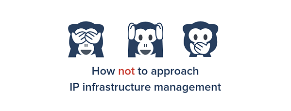 How not to approach IP infrastructure management (1)